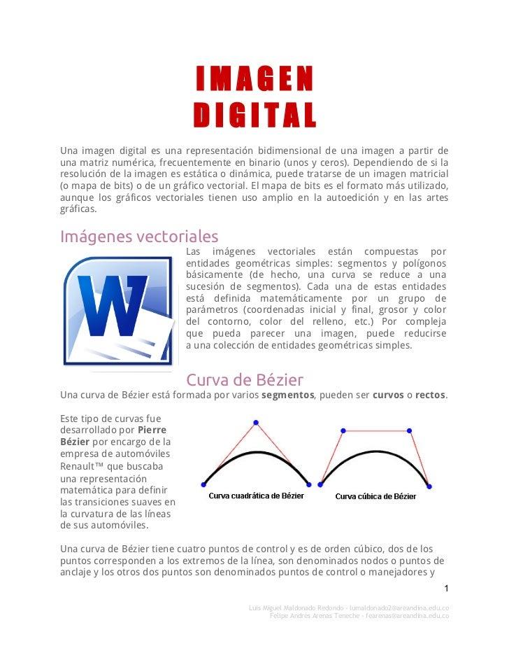 IMAGEN                              DIGITALUna imagen digital es una representación bidimensional de una imagen a partir d...