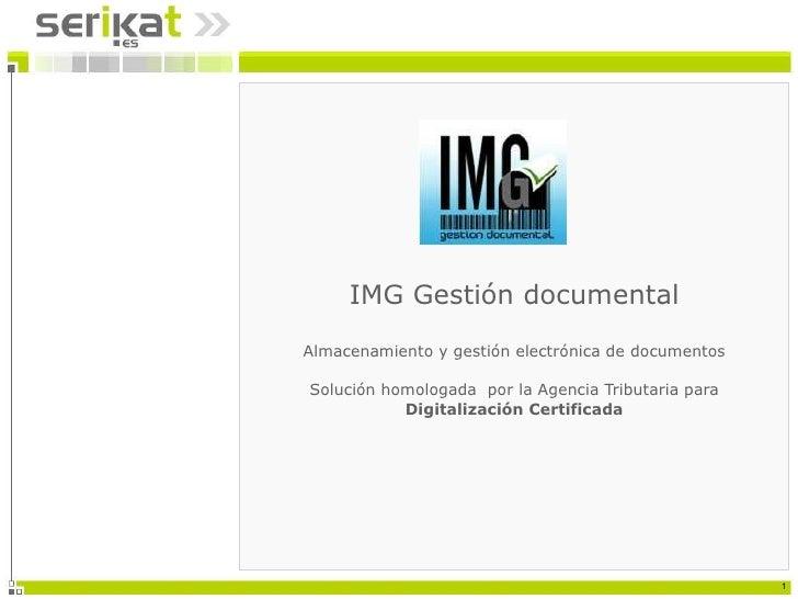 IMG Gestión documental Almacenamiento y gestión electrónica de documentos Solución homologada  por la Agencia Tributaria p...