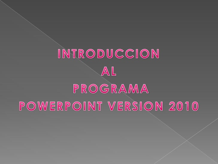 INTRODUCCION <br />AL <br /> PROGRAMA <br />POWERPOINT VERSION 2010<br />