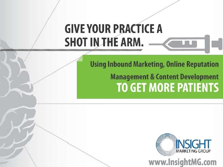 Why Inbound Marketing Matters        Inbound Marketing Reduces Your Average         Cost per Lead by $230 PER Patient.   ...