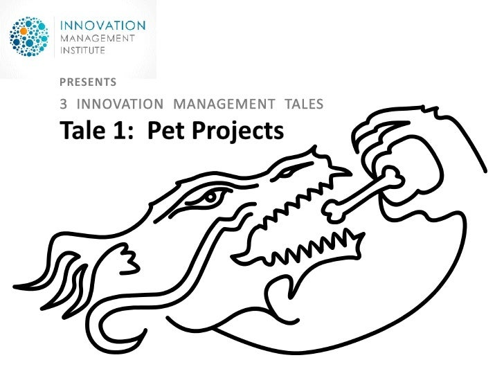 3 Innovation Tales : Tale 1 : Pet Projects