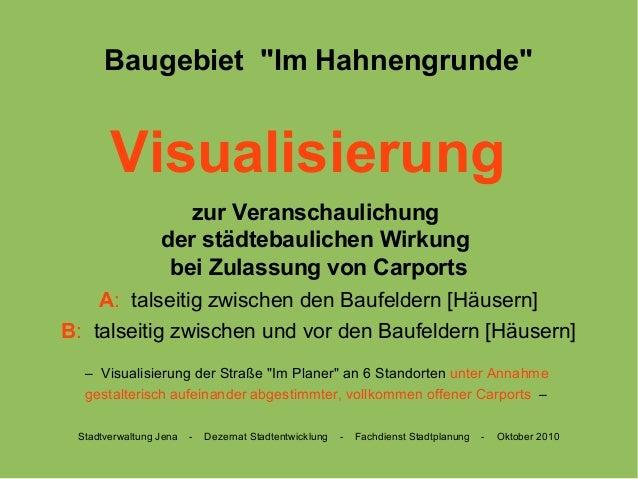 """Baugebiet """"Im Hahnengrunde"""" Visualisierung zur Veranschaulichung der städtebaulichen Wirkung bei Zulassung von Carports A:..."""
