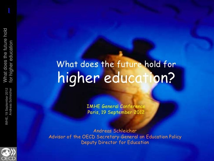 What does the future hold forhigher education? Andreas Schleicher