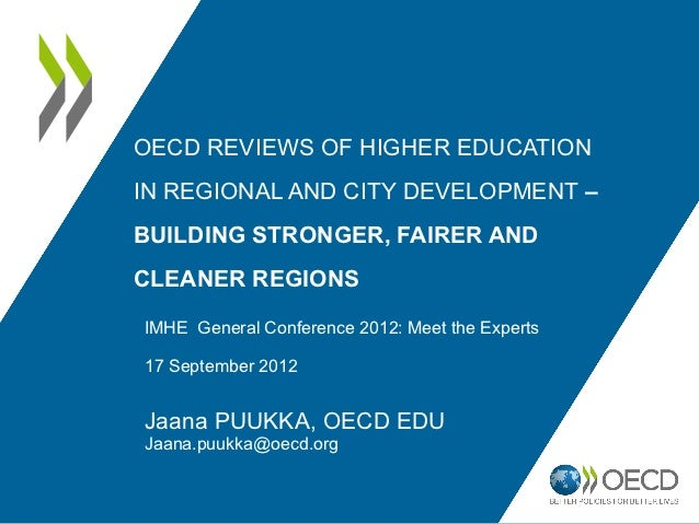 OECD Reviews Of Higher Education in Regional and City Development: Building Stronger, Fairer and Cleaner Regions – Jaana Puukka