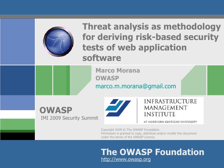 Threat analysis as methodology for deriving risk-based security tests of web application software Marco Morana OWASP [emai...