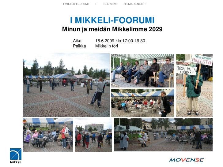 I Mikkeli Foorumi 160609