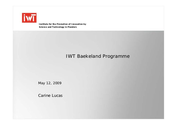 Institute for the Promotion of Innovation by Science and Technology in Flanders                              IWT Baekeland...