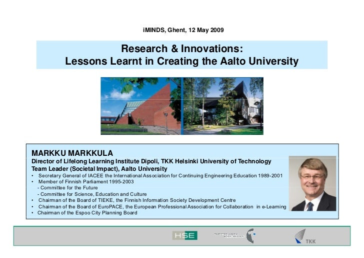 I Minds2009 Markku Markkula   Research & Innovations  Lessons Learnt In Creating The Aalto University