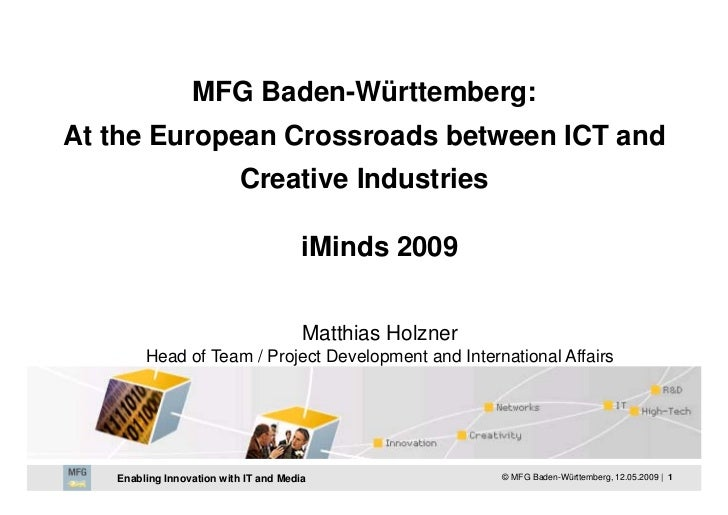 I Minds2009 Matthias Holzner   Smfg Baden WüRttemberg  At The European Crossroads Between Ict And Creative Industries