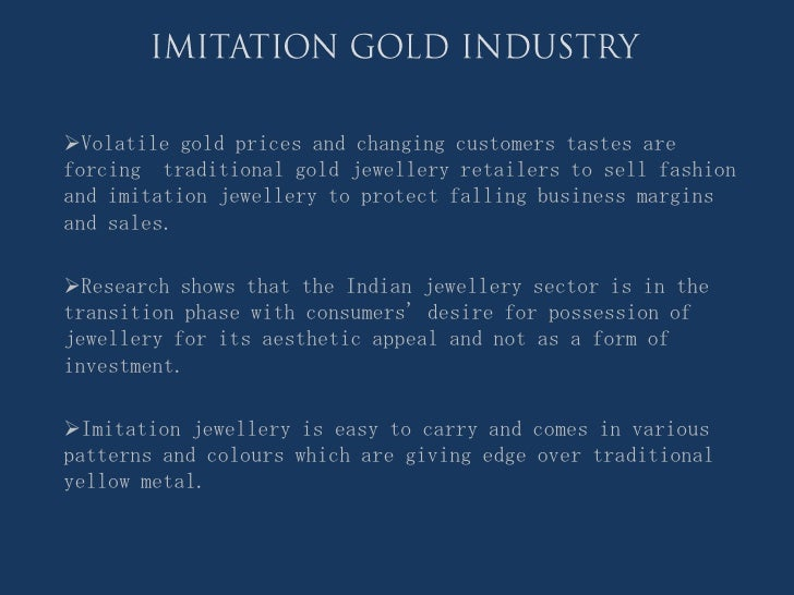 Volatile gold prices and changing customers tastes areforcing traditional gold jewellery retailers to sell fashionand imi...