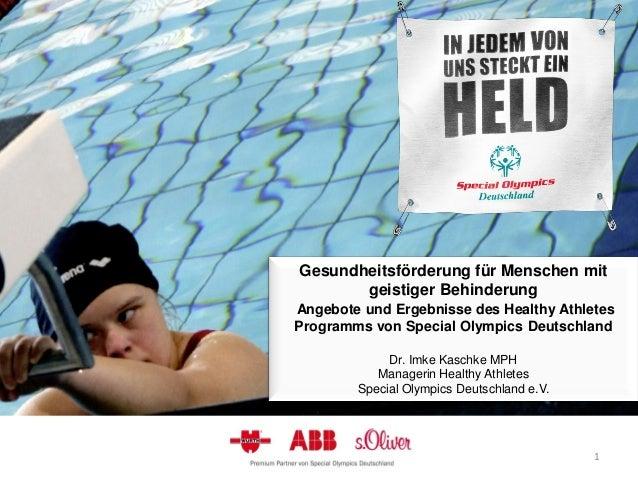 Gesundheitsförderung für Menschen mitgeistiger BehinderungAngebote und Ergebnisse des Healthy AthletesProgramms von Specia...