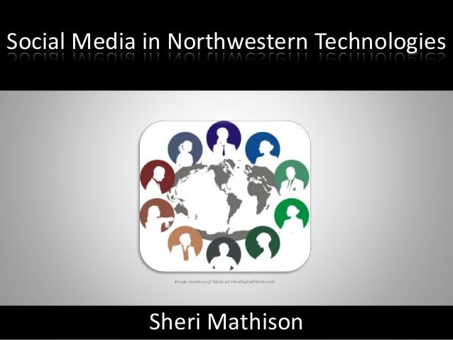 Sheri Mathison Social Media in Northwestern Technologies Image courtesy of Vlado at FreeDigitalPhotos.net