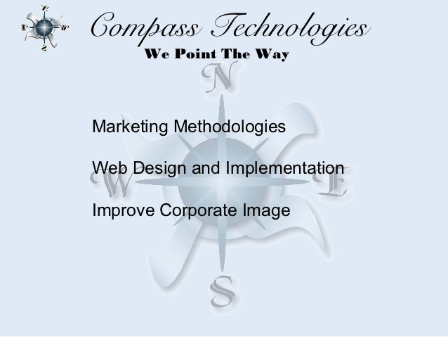 Compass Technologies      We Point The WayMarketing MethodologiesWeb Design and ImplementationImprove Corporate Image