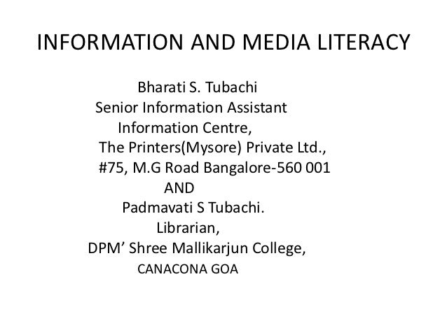 INFORMATION AND MEDIA LITERACY           Bharati S. Tubachi     Senior Information Assistant        Information Centre,   ...