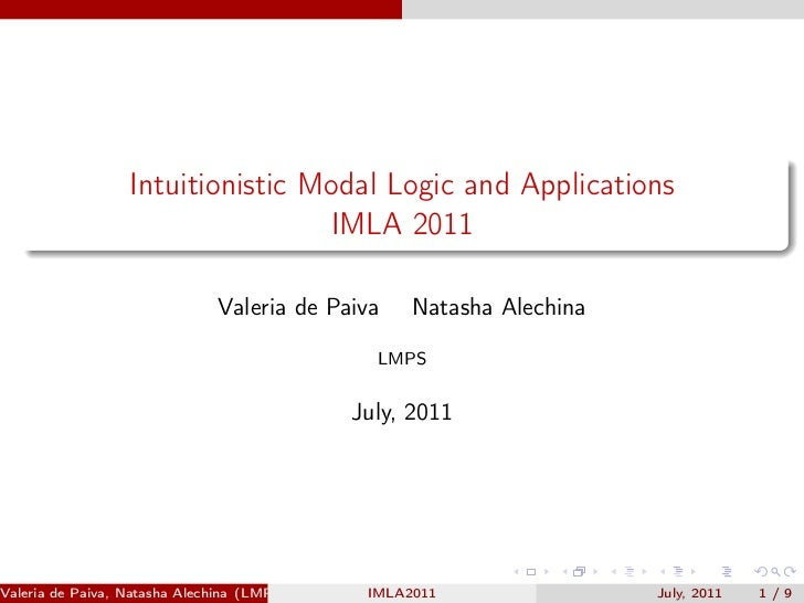 Intuitionistic Modal Logic and Applications                                  IMLA 2011                               Valer...