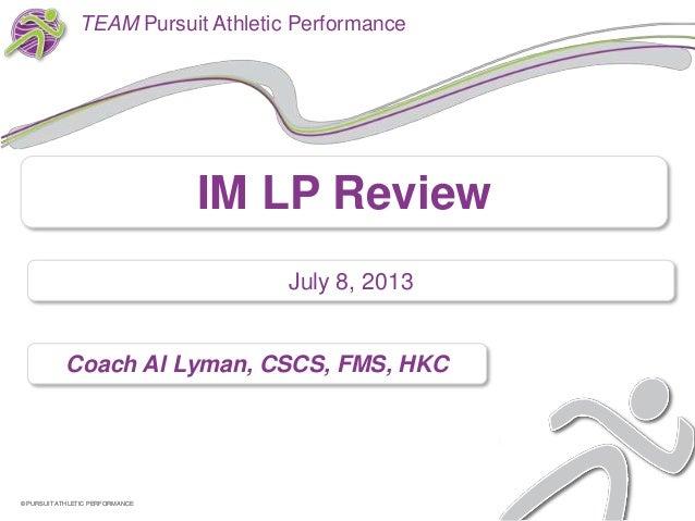 Coach Al Lyman, CSCS, FMS, HKC © PURSUIT ATHLETIC PERFORMANCE© PURSUIT ATHLETIC PERFORMANCE TEAM Pursuit Athletic Performa...