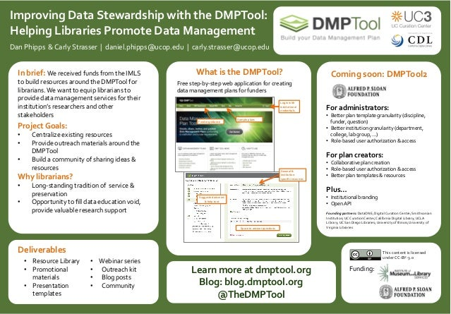 Improving  Data  Stewardship  with  the  DMPTool:     Helping  Libraries  Promote  Data  Management        Dan  Phipps    ...