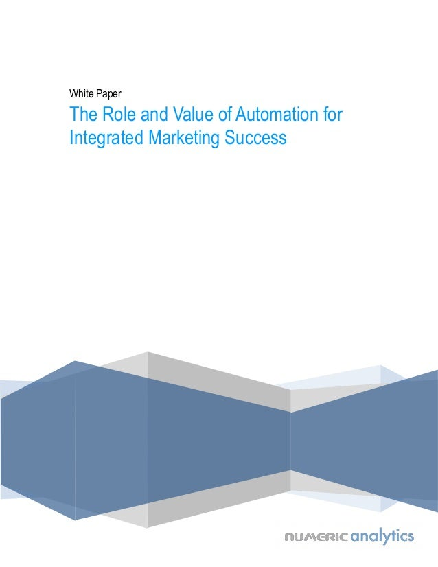 White Paper  The Role and Value of Automation for Integrated Marketing Success