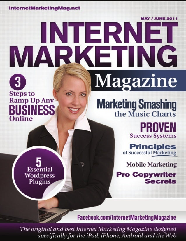 From the Desk of the Editor  Welcome to this the third edition of 'Internet Marketing Magazine' – the original and leading...