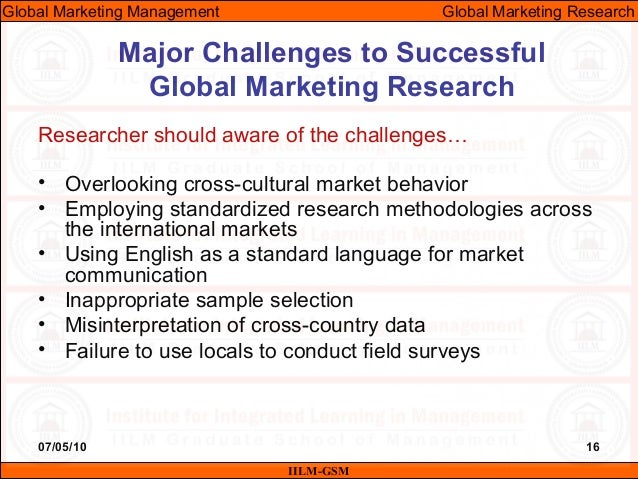 challenges in global marketing Global vs local: how to navigate tough challenges in pharma marketing one of the most difficult challenges for pharmaceutical marketers is understanding how to communicate a brand identity and new products successfully - both globally and locally.