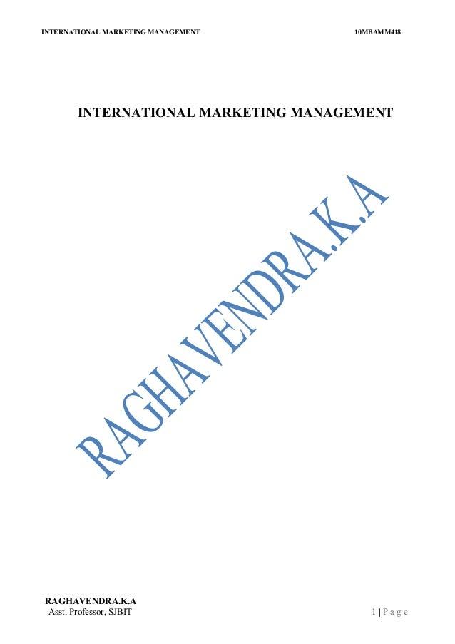 INTERNATIONAL MARKETING MANAGEMENT 10MBAMM418INTERNATIONAL MARKETING MANAGEMENTRAGHAVENDRA.K.AAsst. Professor, SJBIT 1 | P...