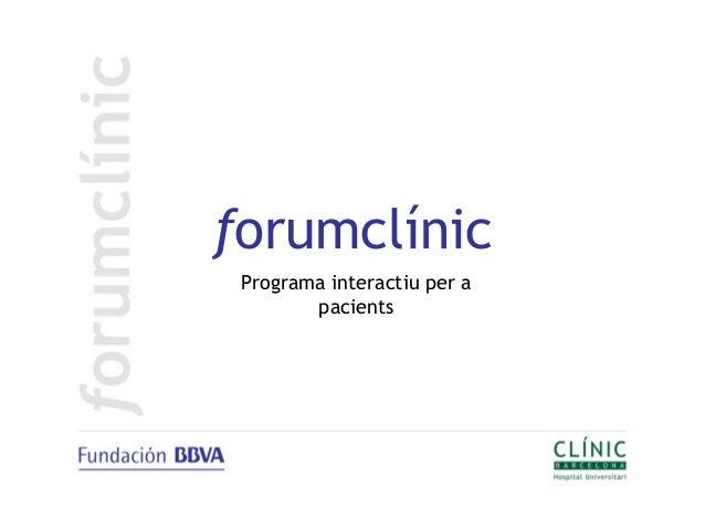 Forumclínic, programa interactiu sobre patologies cròniques per pacients i familiars (C. Clínic).