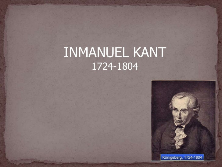 INMANUEL KANT   1724-1804