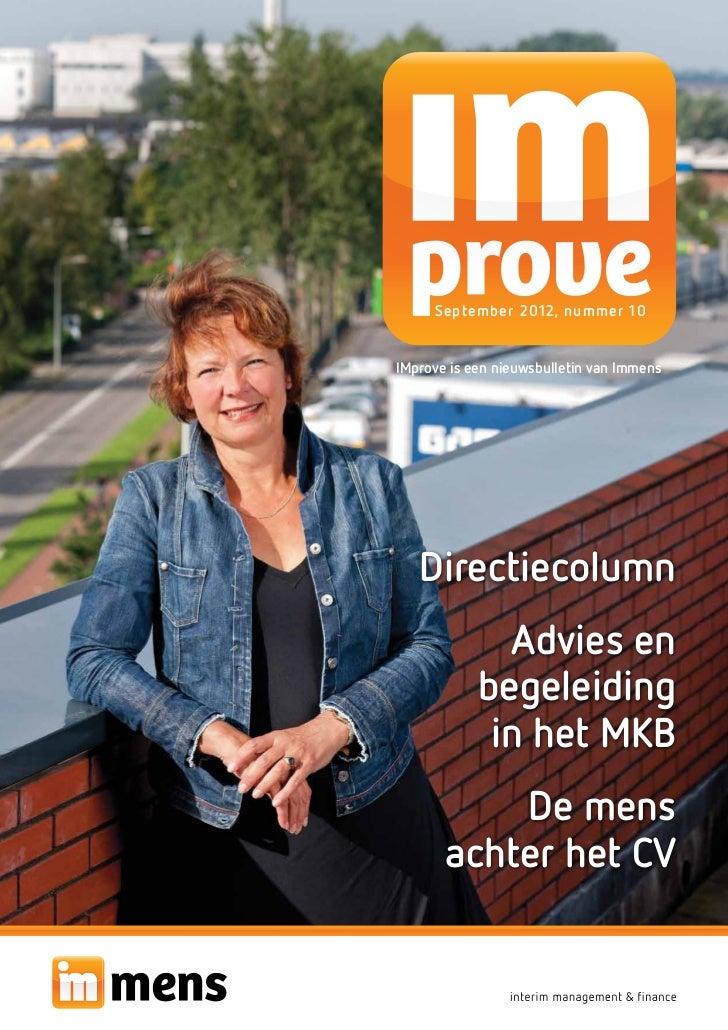 September 2012, nummer 10IMprove is een nieuwsbulletin van Immens   Directiecolumn              Advies en            begel...