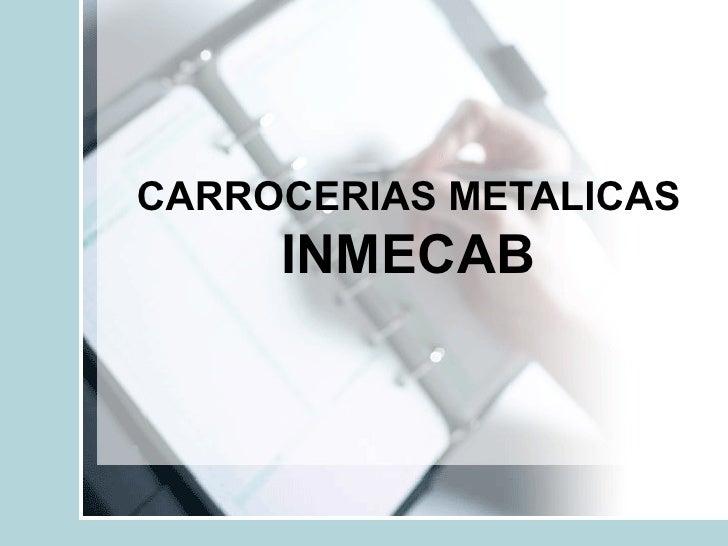 CARROCERIAS METALICAS INMECAB
