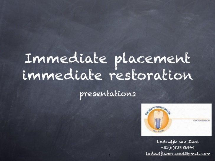Immediate placementimmediate restoration       presentations                           Lodewijk van Zwol                  ...