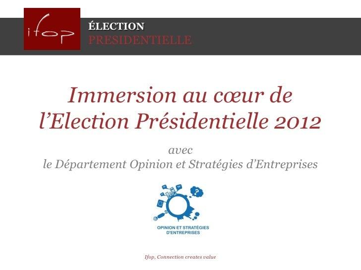 ÉLECTION        PRESIDENTIELLE    Immersion au cœur del'Election Présidentielle 2012                     avecle Départemen...