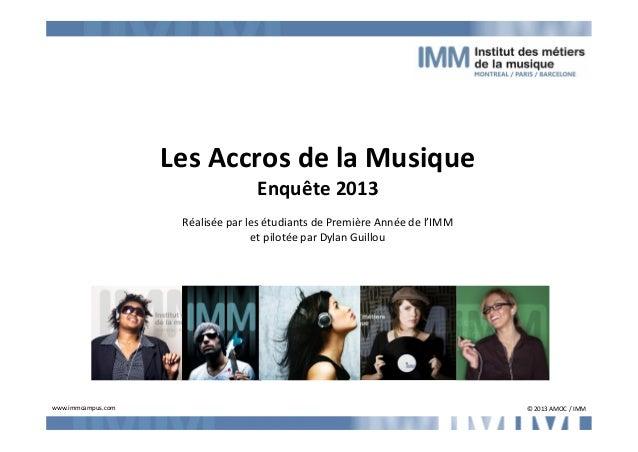 Les Accros de la Musique                                   Enquête 2013                     Réalisée par les étudiants de ...