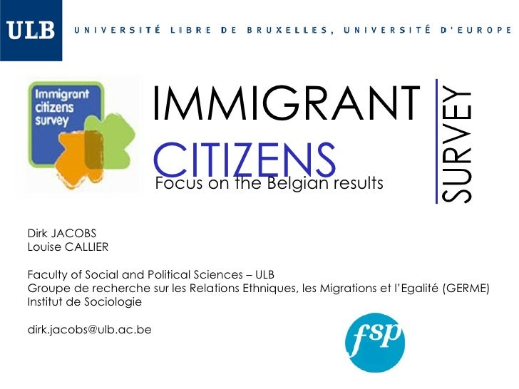 IMMIGRANT                      CITIZENS                        Focus on the Belgian resultsDirk JACOBSLouise CALLIERFacult...