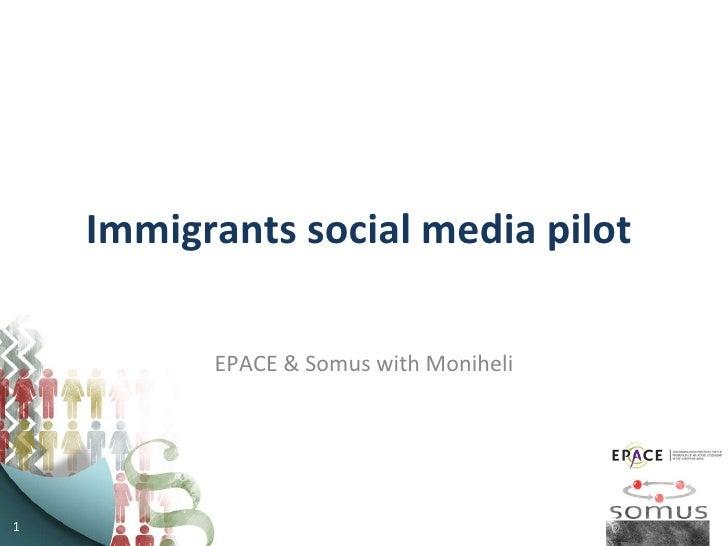 Immigrants social media pilot  EPACE & Somus with Moniheli
