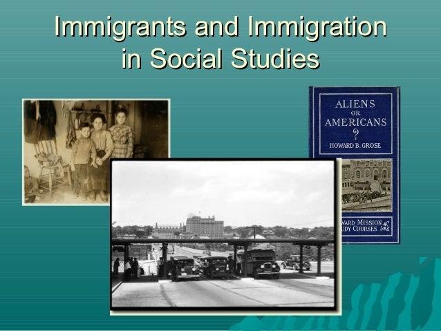 Immigrants and ImmigrationImmigrants and Immigration in Social Studiesin Social Studies