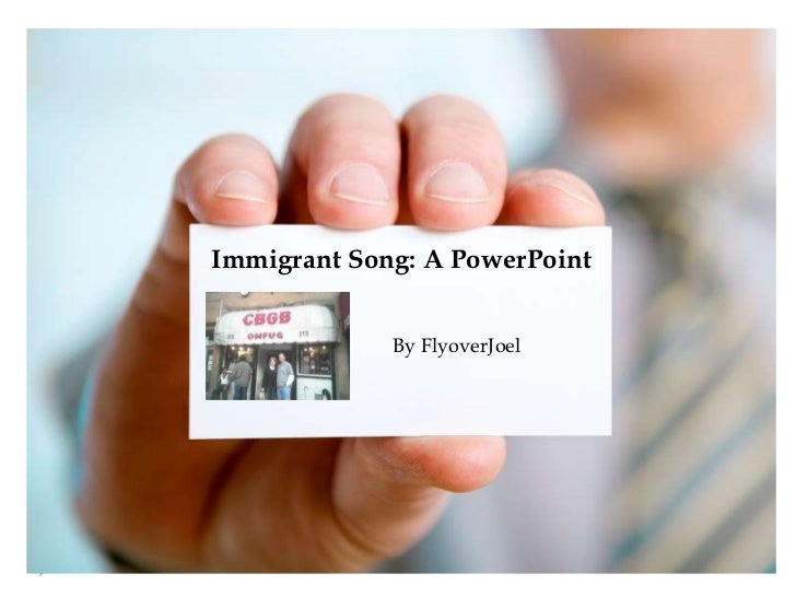 Immigrant Song: A PowerPoint             By FlyoverJoel