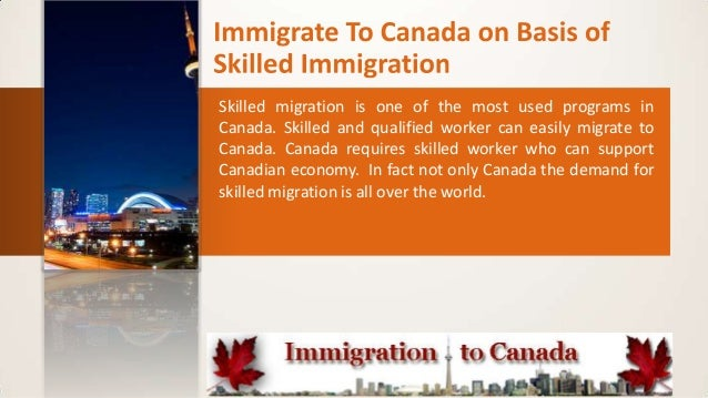 Immigrate to canada on basis of skilled immigration