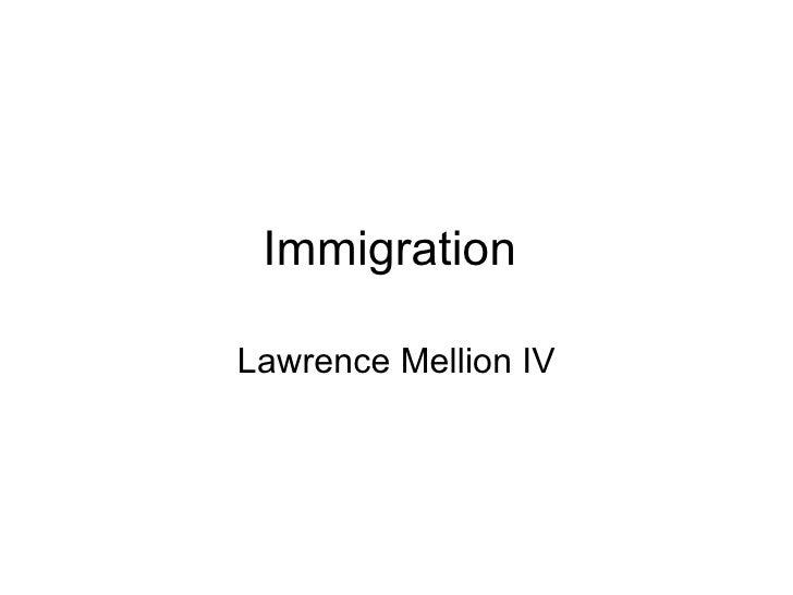 Immigration  Lawrence Mellion IV