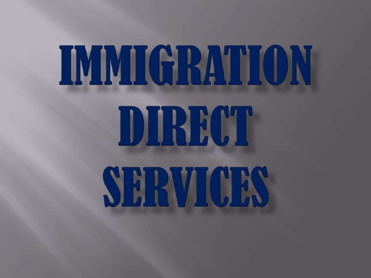 Immigration direct services