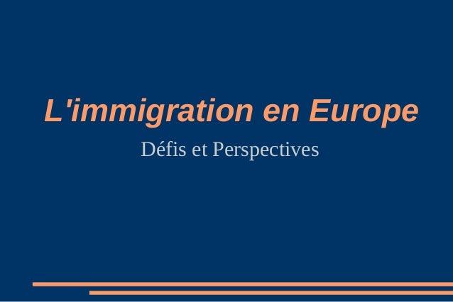 L'immigration en Europe Défis et Perspectives