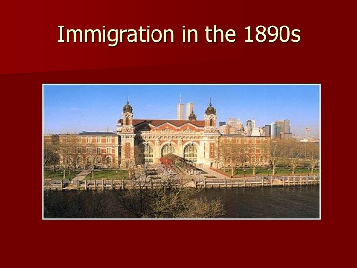 Immigration in the 1890s<br />