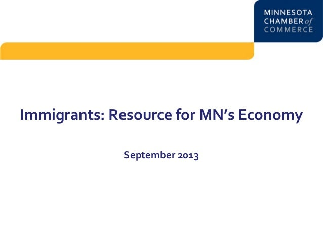 Immigrants: Resource for MN's Economy September 2013