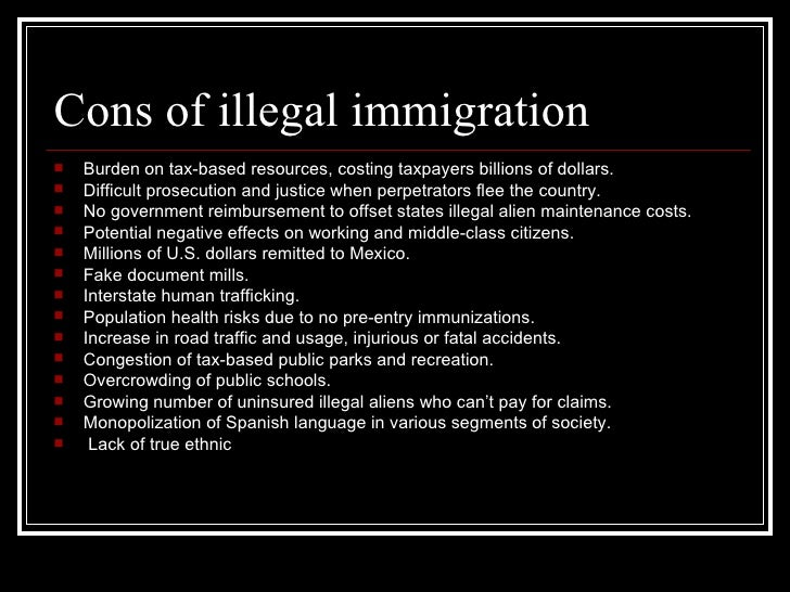 pros and cons on illegal immigration essay Essays related to pro immigration 1  there are many pros and cons for illegal immigration into canada it can be good and bad for canadians, but almost always.