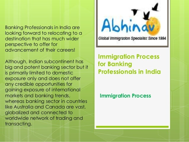 Banking Professionals in India are looking forward to relocating to a destination that has much wider perspective to offer...
