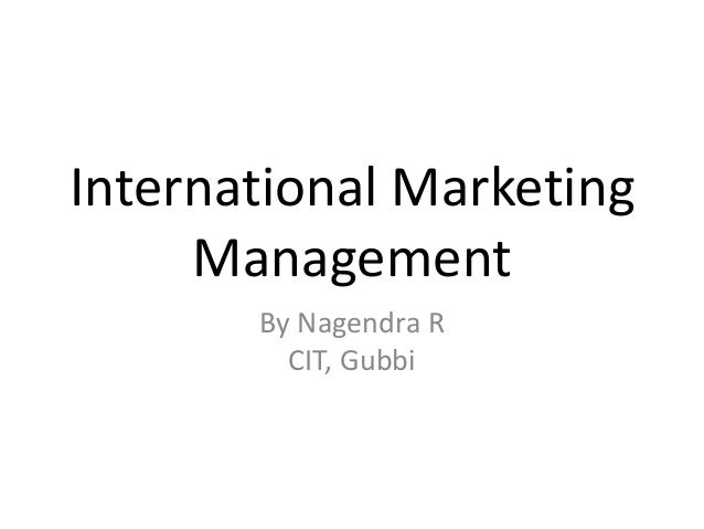 International Marketing Management By Nagendra R CIT, Gubbi