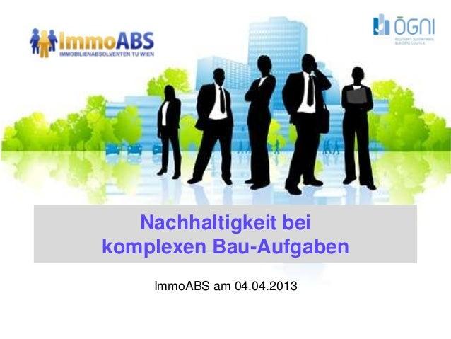 Nachhaltigkeit beikomplexen Bau-Aufgaben    ImmoABS am 04.04.2013                            Juni 2009