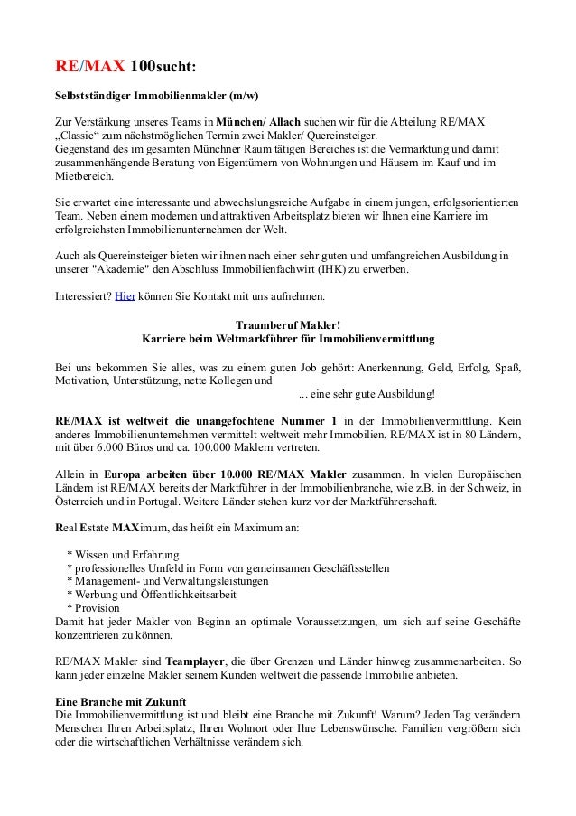 RE/MAX 100sucht:Selbstständiger Immobilienmakler (m/w)Zur Verstärkung unseres Teams in München/ Allach suchen wir für die ...