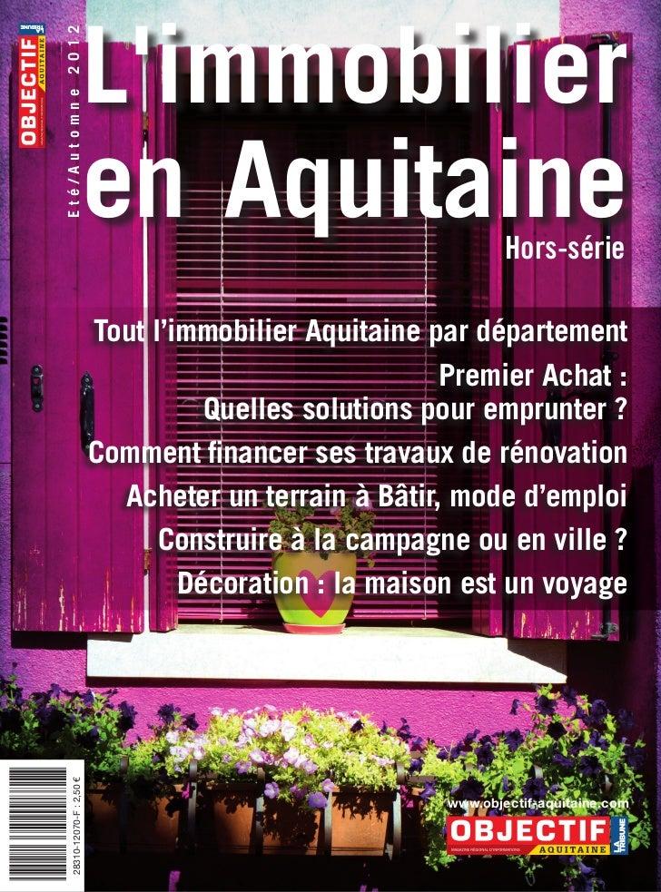 Eté/Automne 2012                          Limmobilier                          en Aquitaine                             Ho...