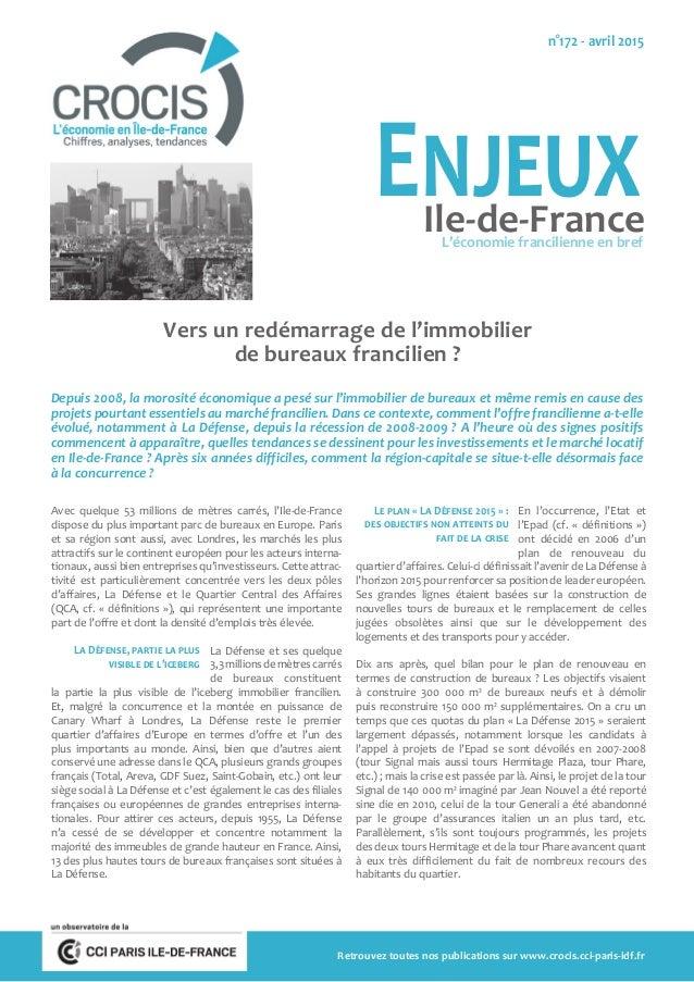 Vers un redémarrage de l'immobilier de bureaux francilien ? Depuis 2008, la morosité économique a pesé sur l'immobilier de...