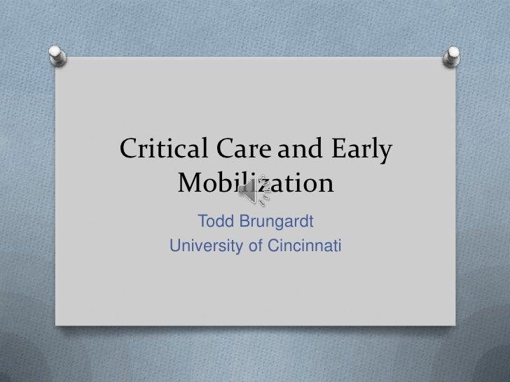 Critical Care and Early     Mobilization       Todd Brungardt    University of Cincinnati